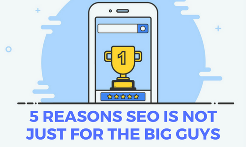 five reasons why seo is for everyone