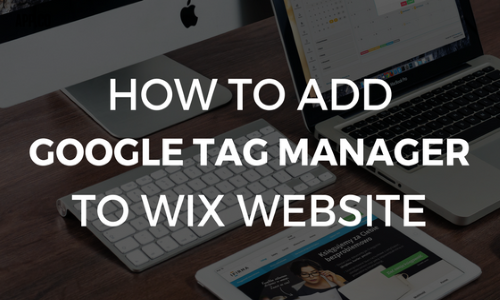 add Google tag manager to wix